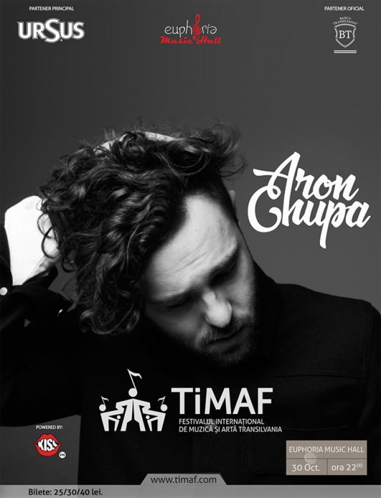 Aron Chupa revine la Cluj pe 30 octombrie in cadrul TIMAF