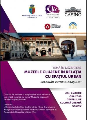 """Masa rotunda cu tema """"Muzeele clujene in relatia cu spatiul urban"""""""
