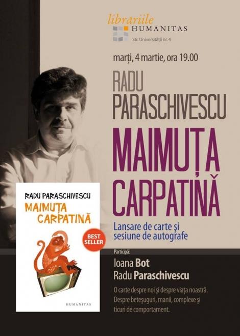 Radu Paraschivescu lanseaza Maimuta Carpatina @ 4 martie Libraria Humanitas Cluj