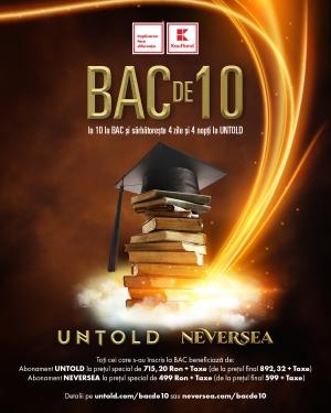 Campania BAC de 10 contiunua: cine ia 10 la BAC intra gratuit la UNTOLD si NEVERSEA!