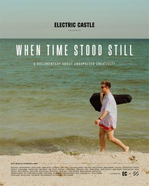 """Electric Castle lanseaza documentarul """"When Time StoodStill"""", povestea creativitatii intr-un an al izolarii"""