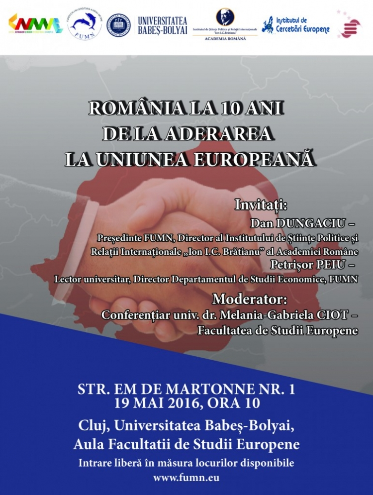 "Participa la dezbaterea ""Romania la 10 ani de la aderarea la Uniunea Europeana"""