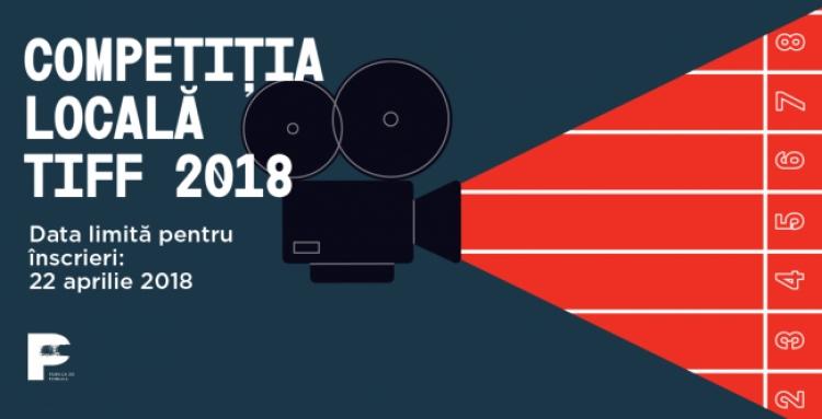 S-a dat start înscrierilor pentru Competiția Locală TIFF 2018