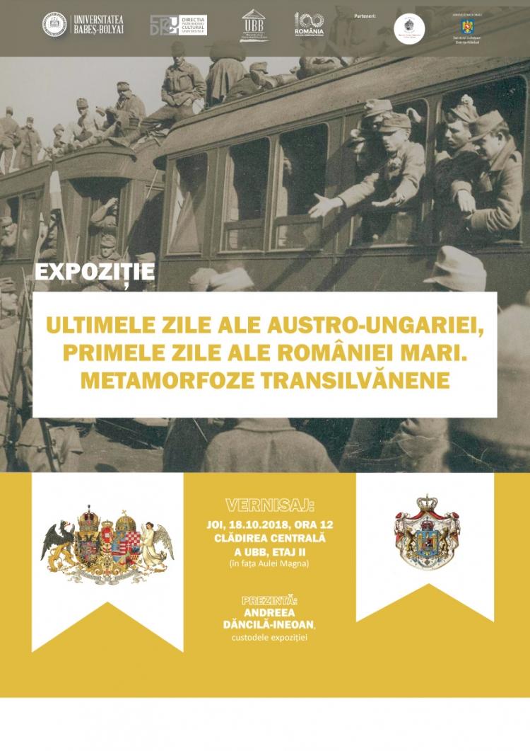 """Expozitia """"Ultimele zile ale Austro-Ungariei, primele zile ale Romaniei Mari. Metamorfoze transilvanene"""" la UBB"""
