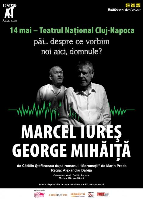 Marcel Iures si George Mihaita la Teatrul National in mai