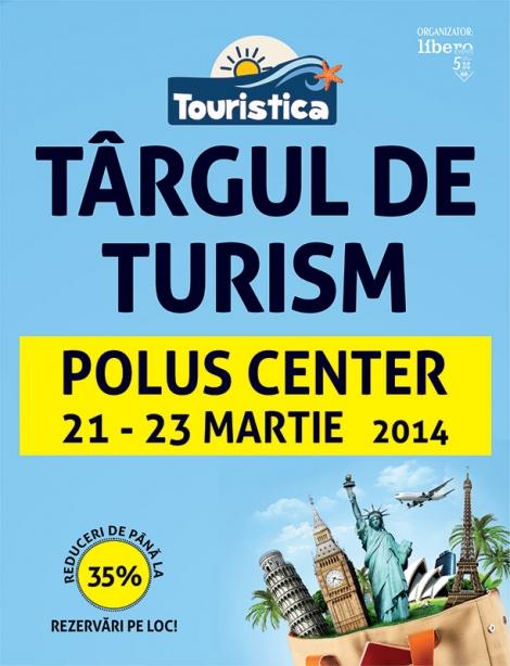 Targul de Turism Touristica va incepe vineri 21 martie