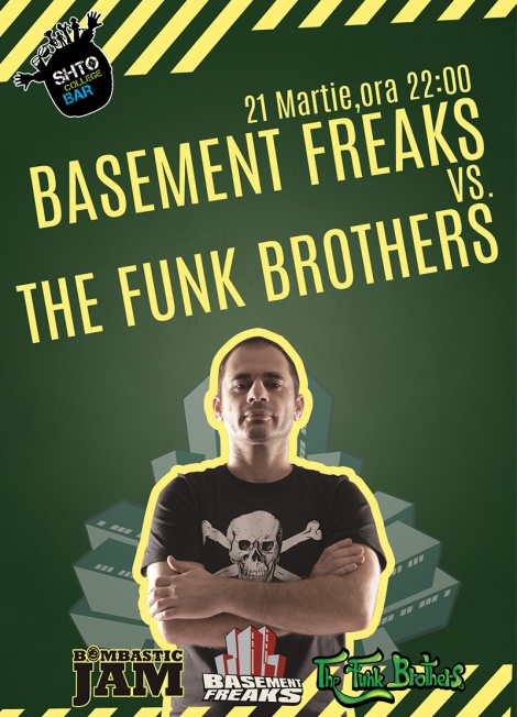 Castiga invitatii la Basement Freaks vs The Funk Brothers @ 21 martie Shto college Bar